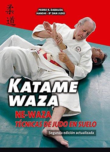 Katame Waza. Ne-Waza. Técnicas de judo en suelo por Pedro Rodríguez Dabauza