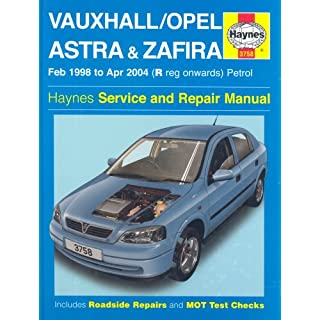 Vauxhall / Opel Astra & Zafira, February 1998 to April 2004 (R registration onwards) Petrol (Haynes Service and Repair Manuals) (Service & repair manuals)