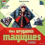 Mes origamis magiques : Contes
