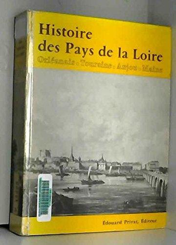 Histoire des Pays De La Loire: Orleanais/Touraine/Anjou/Maine