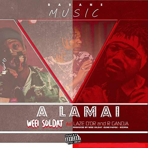 A Lamai (feat. Laze Dor & R Gandja) (Weei)