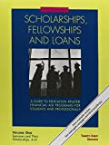 Scholarships, Fellowships and Loans 3 Volume Set: A Guide to Education-Related Financial Aid Programs for Students and Professionals