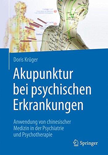 Akupunktur bei psychischen Erkrankungen: Anwendung von chinesischer Medizin in der Psychiatrie und Psychotherapie