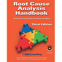 Root Cause Analysis Handbook: A Guide to Efficient and Effective Incident Management, 3rd Edition