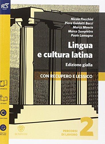 Lingua e cultura latina e lessico. Percorsi di lavoro. Ediz. gialla. Per le Scuole superiori. Con e-book. Con espansione online: 2