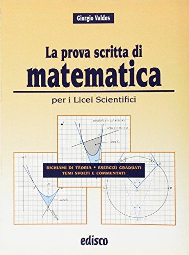 La prova scritta di matematica. Per il Liceo scientifico. Con espansione online