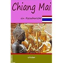 Chiang Mai - ein Reisebericht: Reiseführer (German Edition)