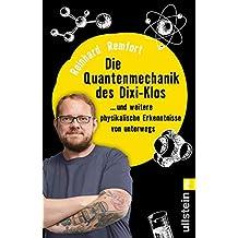 Die Quantenmechanik des Dixi-Klos: ... und weitere physikalische Erkenntnisse von unterwegs