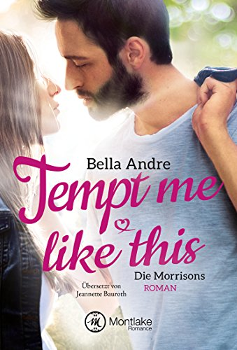 Tempt Me Like This (Die Morrisons 2) von [Andre, Bella]