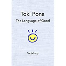 Toki Pona: The Language of Good (English Edition)