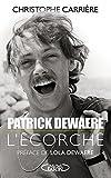 Patrick Dewaere, l'écorché