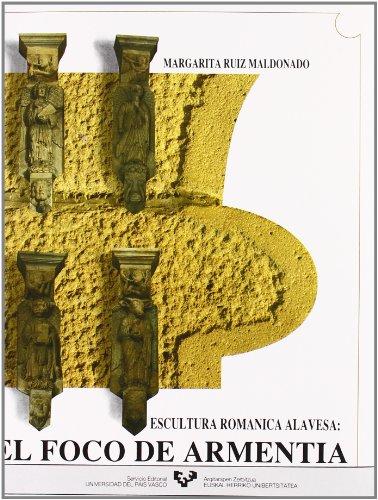 El foco de Armentia. Escultura románica alavesa por Margarita Ruiz Maldonado