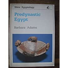 Predynastic Egypt (Shire Egyptology Series)
