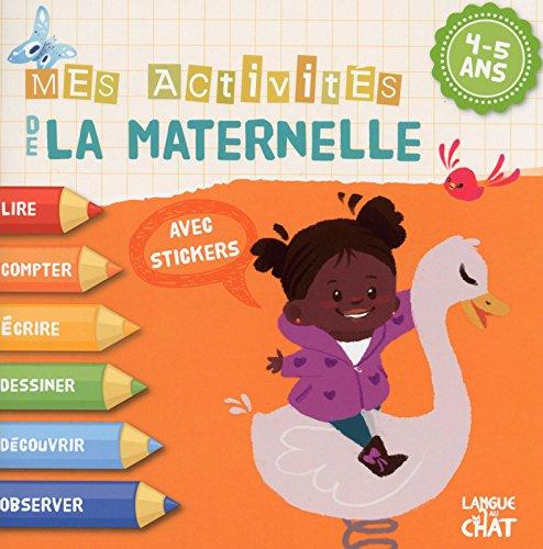 4-5 ans : Mes activités de la maternelle par COLLECTIF