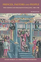 Princes, Pastors and People: The Church and Religion in England, 1500-1700