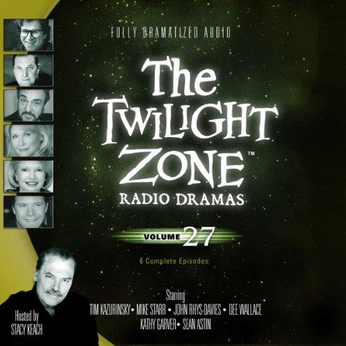 The Twilight Zone Radio Dramas, Volume 27  Audiolibri