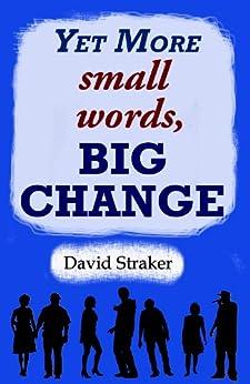 Yet More small words, BIG CHANGE (English Edition) di [Straker, David]