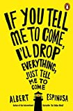If You Tell Me To Come IŽLl Drop Everything