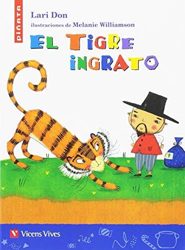 EL TIGRE INGRATO (PIÑATA) (Colección Piñata)