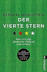 Der vierte Stern: Wie sich der deutsche Fußball neu erfand (German Edition)