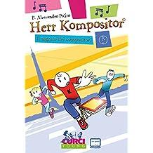 Herr Kompositor. Il segreto dei compositori