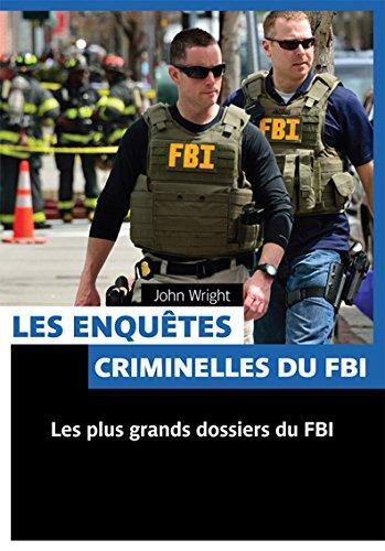 Les enquêtes criminelles du FBI par John Wright