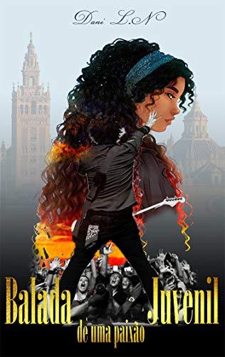 Balada de Uma Paixão Juvenil (Portuguese Edition) eBook: Dani. L.N ...