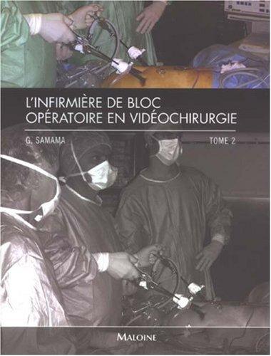 Descargar Libro L'infirmière de bloc opératoire en vidéochirurgie : Tome 2 de Guy Samama