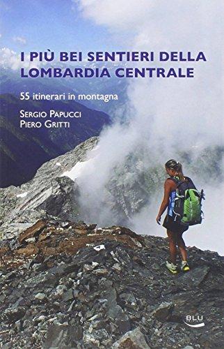 I pi bei sentieri della Lombardia centrale