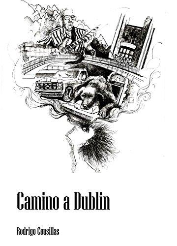 Camino a Dublin: Cuentos (Spanish Edition)