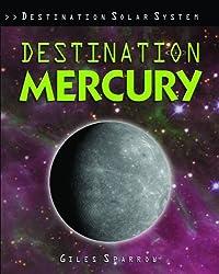 Destination Mercury (Destination Solar System) by Giles Sparrow (2009-09-06)