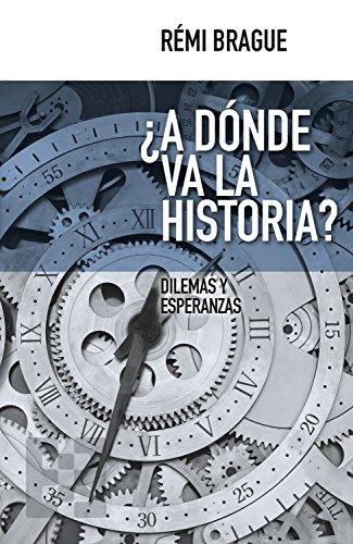 ¿A dónde va la historia?: Dilemas y esperanzas (Nuevo Ensayo nº 2)