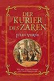 Der Kurier des Zaren: Mit Illustrationen der Originalausgabe - Jules Verne