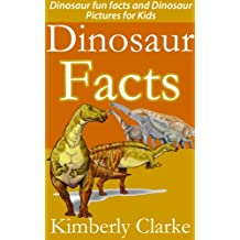 Dinosaur Facts: Dinosaur fun facts and Dinosaur Pictures for Kids (Animal Facts for Kids) (English Edition)
