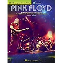 Pink Floyd - Guitar Signature Licks: A Step-by-Step Breakdown of David Gilmour's Guitar Styles and Techniques