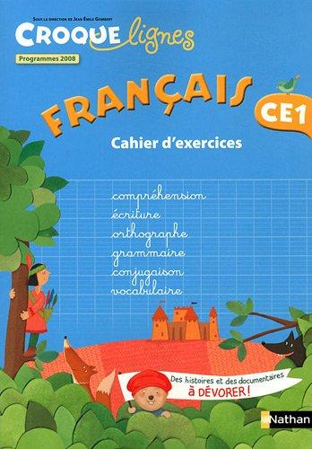 Français CE1 : Cahier d'exercies, programmes 2008 par Jean-Emile Gombert