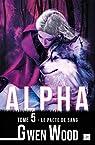 Alpha, tome 5 : Le pacte de sang par Wood