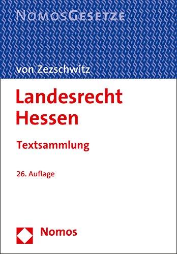 Landesrecht Hessen: Textsammlung - Rechtsstand: 5. Juli 2016