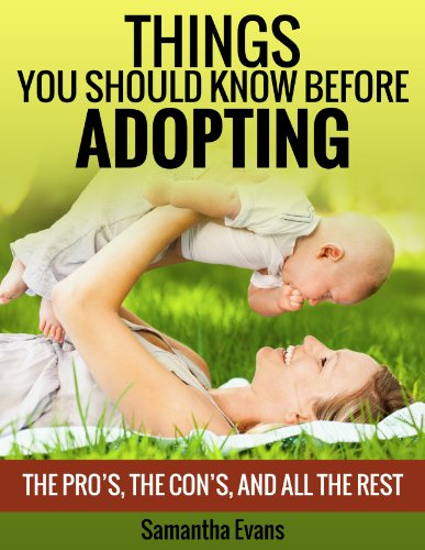 ADOPTION: Things You Should Know Before Adopting: The Pro's, The Con's, And All The Rest (Parenting with Love & Logic, Adoption Books, Parenting Books) (English Edition)