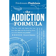 The Addiction Formula: A holistic approach to writing captivating, memorable hit songs. With 317 proven commercial techniques and 331 examples. (Holistic Songwriting) (English Edition)