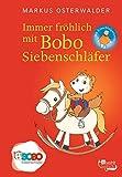 Immer fröhlich mit Bobo Siebenschläfer: Bildgeschichten für ganz Kleine (Bobo Siebenschläfers neueste Abenteuer, Band 3) - Markus Osterwalder