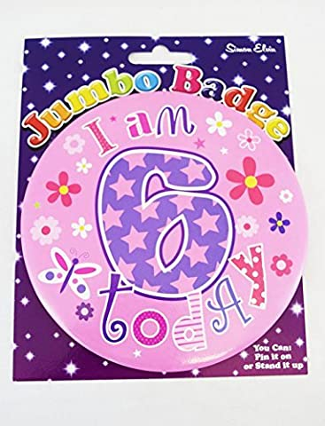 Happy I Am 6 Today Birthday Badge Age Jumbo Girls Cute Pink Large Accessory Gift