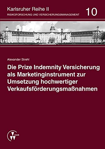 Die Prize Indemnity Versicherung als Marketinginstrument zur Umsetzung hochwertiger Verkaufsförderungsmaßnahmen