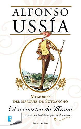 El secuestro de mamá (Marqués de Sotoancho): Memorias del marqués de Sotoancho