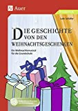 Die Geschichte von den Weihnachtsgeschenken: Ein Weihnachtsmusical für die Grundschule (1. bis 4. Klasse) - Lutz Schäfer