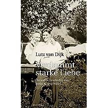 Verdammt starke Liebe: Die wahre Geschichte von Stefan K. und Willi G.