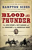 Blood and Thunder: The Epic Story of Kit Carson and the Conquest of the American West - Hampton Sides