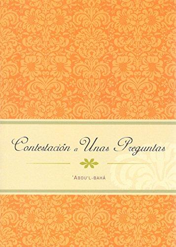 Contestación a unas preguntas: Charlas de 'Abdu'l-Bahá en 'Akká entre 1904 y 1906 recopiladas por Laura Clifford Barney por 'Abdu'l-Bahá