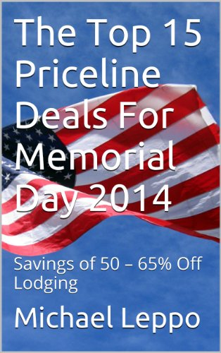 the-top-15-priceline-deals-for-memorial-day-2014-savings-of-50-65-off-lodging-english-edition
