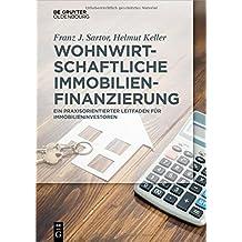 Wohnwirtschaftliche Immobilienfinanzierung: Praxisleitfaden für Immobilieninvestoren (De Gruyter Studium)